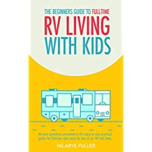 The Beginners Guide To Traveling Full-Time In An RV With Kids