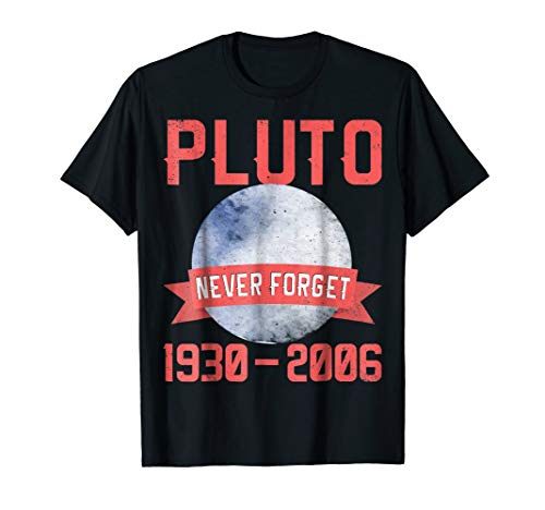 Pluto Never Forget Shirt 1930-2006 | Funny Space Tshirt