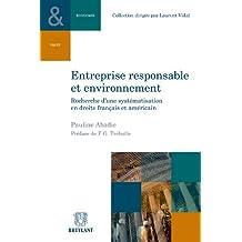 Entreprise responsable et environnement: Recherche d'une systématisation en droit français et américain (Collection Droit et économie t. 4) (French Edition)