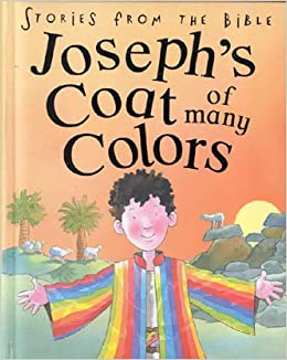 josephs coat of many colors stories from the bible 9781405437868 amazoncom books - Coat Of Many Colors Book