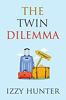 The Twin Dilemma by [Hunter, Izzy]