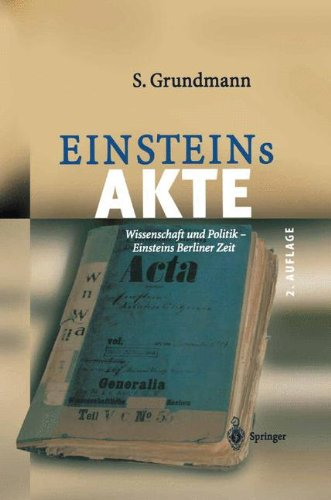 Einsteins Akte: Wissenschaft und Politik - Einsteins Berliner Zeit  [Grundmann, Siegfried] (Tapa Dura)