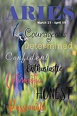 Aries: Courageous Determined Confident Ethusiastic Optimistic Honest Passionate (True to You) Paperback