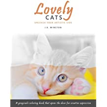 Lovely Cats - A Grayscale Coloring Book that Opens the Door for Creative Expression (The Lovely Series) (Volume 2)