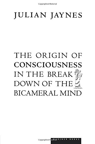 the-origin-of-consciousness-in-the-breakdown-of-the-bicameral-mind