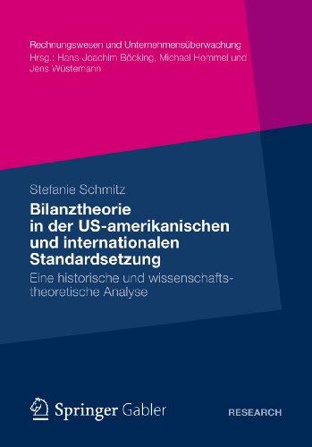 Bilanztheorie in der US-amerikanischen und internationalen Standardsetzung: Eine historische und wissenschaftstheoretische Analyse (Rechnungswesen und Unternehmensüberwachung) (German Edition) Pdf
