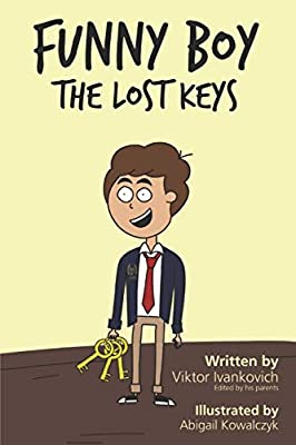Funny Boy The Lost Keys Ivankovich Viktor Kowalczyk Abigail 9781677459797 Amazon Com Books