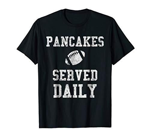 Football Offensive Lineman Pancakes Served Daily Shirt Men