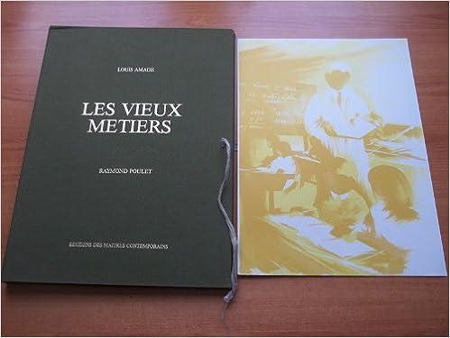 En ligne téléchargement gratuit LES VIEUX METIERS 10 lithographies de Raymond Poulet représentant le métier d'instituteur et petit texte de Louis AMADE pdf, epub