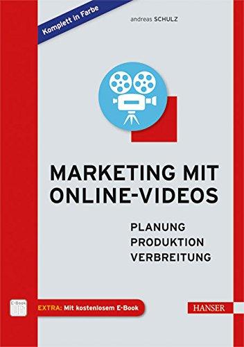 Marketing mit Online-Videos: Planung, Produktion, Verbreitung