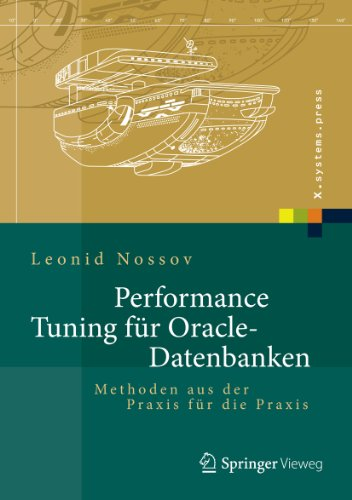 Performance Tuning für Oracle-Datenbanken: Methoden aus der Praxis für die Praxis (X.systems.press) (German Edition) Pdf