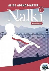 Nalki, tome 1 : Matricule 307 par Alice Adenot-Meyer