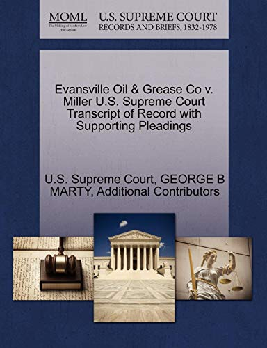 Evansville Oil & Grease Co v. Miller U.S. Supreme Court Transcript of Record with Supporting Pleadings ()