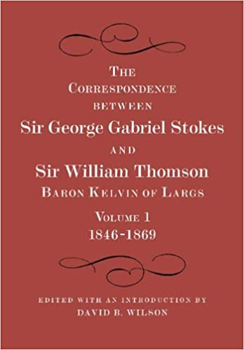 Book The Correspondence between Sir George Gabriel Stokes and Sir William Thomson, Baron Kelvin of Largs 2 Part Set