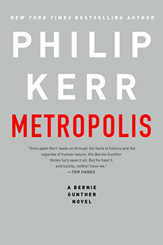 Metropolis (A Bernie Gunther Novel Book 14)