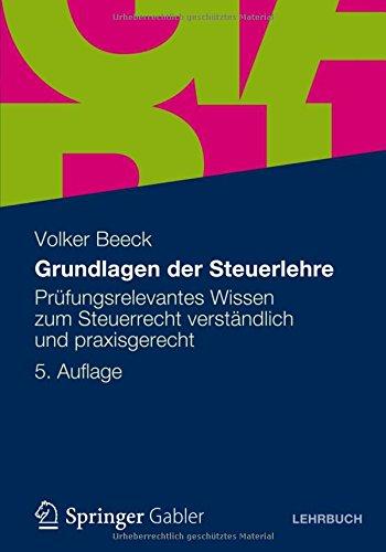 grundlagen-der-steuerlehre-prfungsrelevantes-wissen-zum-steuerrecht-verstndlich-und-praxisgerecht-german-edition