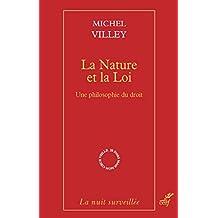 La Nature et la Loi : Une philosophie du droit (La nuit surveillée) (French Edition)