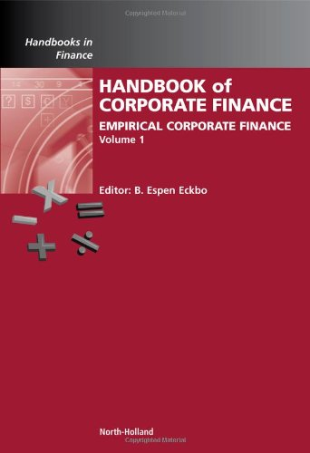 Handbook of Corporate Finance, Volume 1: Empirical Corporate Finance (Handbooks in Finance)