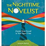 Joseph Bates'sThe Nighttime Novelist: Finish Your Novel in Your Spare Time [Hardcover](2010)