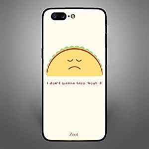 OnePlus 5 I dont wanna taco about it