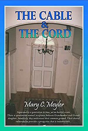 The Cable & The Cord (English Edition) eBook: Mary C. Meyler ...