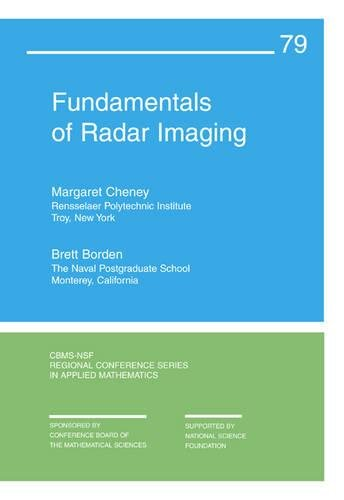 Fundamentals of Radar Imaging (CBMS-NSF Regional Conference Series in Applied Mathematics)