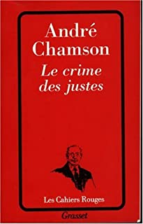 Le crime des justes, Chamson, André
