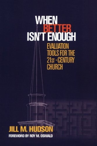When Better Isn't Enough: Evaluation Tools for the 21st-Century Church