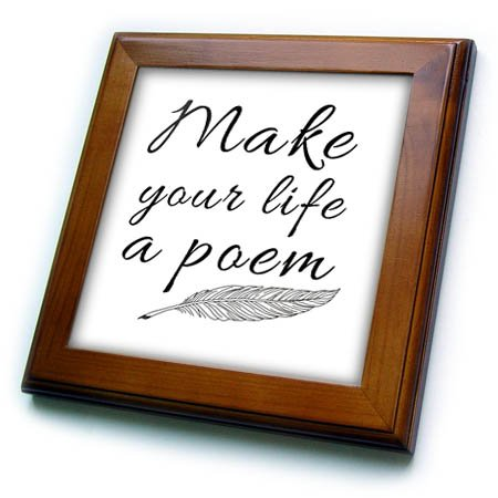 3dRose Alexis Design - Positive - Stylized elegant text Make your life a poem and a quill on white - 8x8 Framed Tile (ft_285807_1)