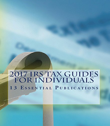 2017 IRS Tax Guides for Individuals: 13 Essential Publications