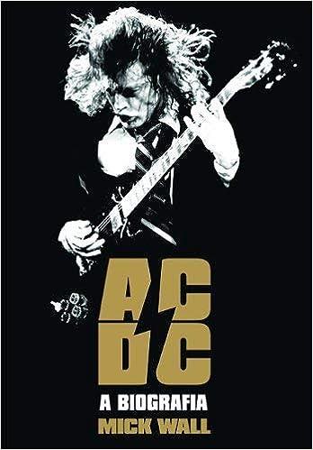 AC/DC. A Biografia (Em Portuguese do Brasil): Amazon.es: Mick Wall ...