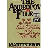 img - for The Andropov file: The life and ideas of Yuri V. Andropov, general secretary of the Communist Party of the Soviet Union by Martin Ebon (1983-05-03) book / textbook / text book