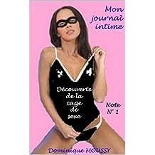 Découverte de la cage de sexe: Note N° 1 (Mon journal intime) (French Edition)