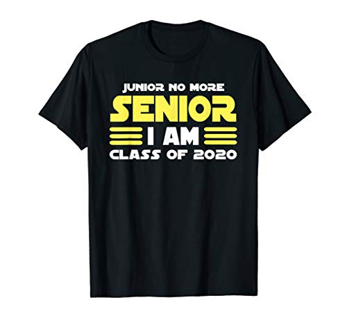 Junior No More Senior I Am Class of 2020 T-Shirt (Best Class T Shirt Design)
