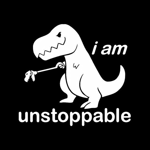 CCI I am Unstoppable T-Rex Funny Decal Vinyl Sticker|Cars Trucks Vans Walls Laptop| White |5.5 x 5.5 in|CCI1635