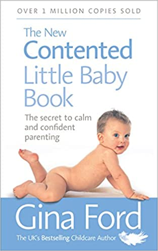 The New Contented Little Baby Book: The Secret to Calm and Confident Parenting: Amazon.es: Gina Ford: Libros en idiomas extranjeros