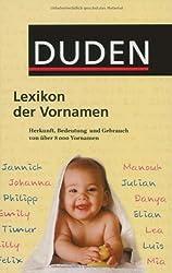 Duden Lexikon der Vornamen: Herkunft, Bedeutung und Gebrauch von über 8 000 Vornamen