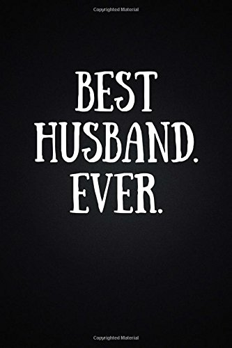 Download Best Husband. Ever.: Perfect Gift (110 Pages, Blank Notebook, 6 x 9) (Cool Notebooks) PDF