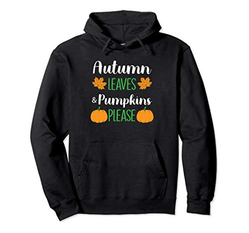 Funny Halloween Rhymes For Adults (Autumn Leaves And Pumpkins Please Funny Halloween Fall Rhyme Pullover)