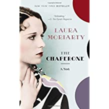The Chaperone by Laura Moriarty (2013-06-04)