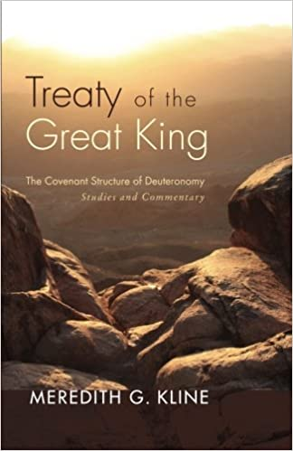 Treaty Of The Great King The Covenant Structure Of Deuteronomy