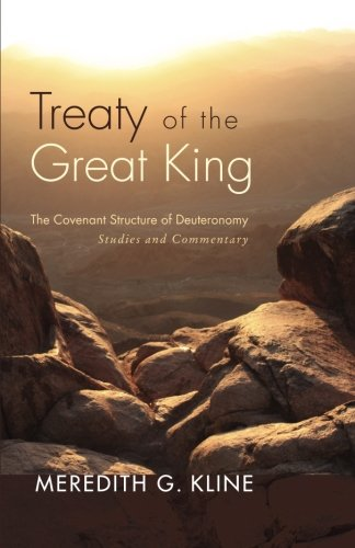 Download Treaty of the Great King: The Covenant Structure of Deuteronomy: Studies and Commentary pdf epub