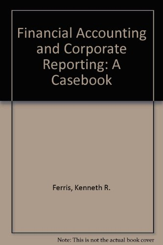 Financial Accounting and Corporate Reporting: A Casebook