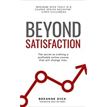 Beyond Satisfaction: The Secret to Crafting a Profitable Online Course That Will Change Lives