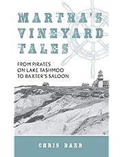 Martha's Vineyard Tales: From Pirates on Lake Tashmoo to Baxter's Saloon