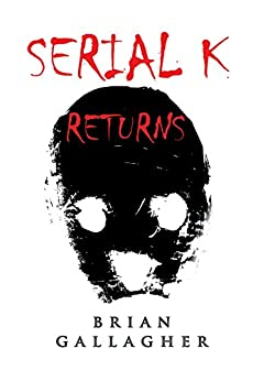 Serial K Returns by [Gallagher, Brian]
