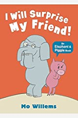 I Will Surprise My Friend ! (Elephant and Piggie) Paperback