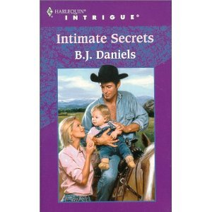 B.J. DANIELS [AUTHOR]Intimate Secrets (Intrigue, 566) [2000 MASS MARKET PAPERBACK] B.J. DANIELS [AUTHOR] Intimate Secrets pdf
