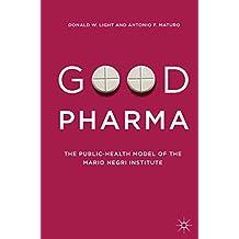 Good Pharma: The Public-Health Model of the Mario Negri Institute