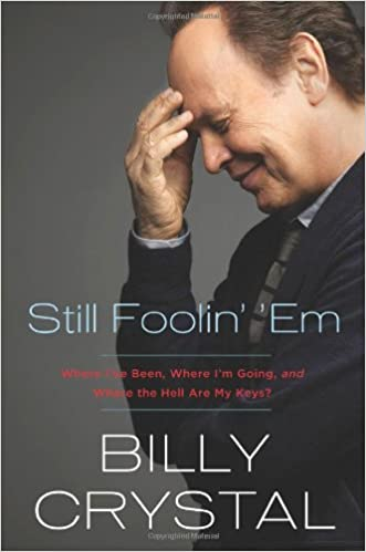 Read Still Foolin' 'Em: Where I've Been, Where I'm Going, and Where the Hell Are My Keys? PDF, azw (Kindle)